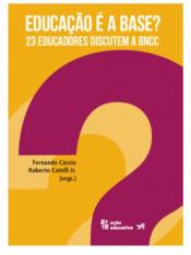 EDUCAÇÃO É A BASE - 23 EDUCADORES DISCUTEM A BNCC