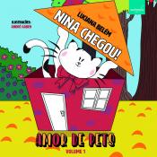 AMOR DE PETS - NINA CHEGOU PRE LEITOR - VOLUME 1