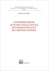 L' INTERPRETAZIONE AUTENTICA NELLE ATTUALI DINAMICHE EVOLUTIVE DEL DIRITTO CANONICO