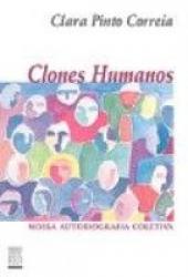 CLONES HUMANOS  - NOSSA AUTOBIOGRAGIA COLETIVA - 1