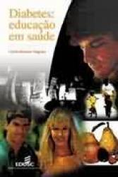 DIABETES - EDUCACAO EM SAUDE - COL. SAUDE E SOCIEDADE - 1