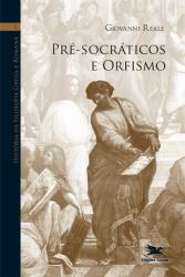 HISTÓRIA DA FILOSOFIA GREGA E ROMANA - Vol. 1