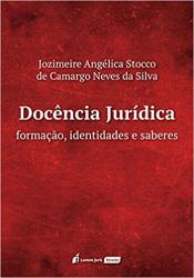 DOCÊNCIA JURÍDICA - FORMAÇÃO, IDENTIDADES E SABERES