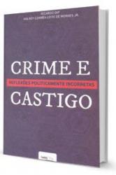 CRIME E CASTIGO: REFLEXÕES POLITICAMENTE INCORRETAS