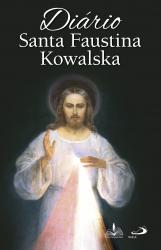 DIÁRIO DE SANTA FAUSTINA KOWALSKA SANTA FAUSTINA KOWALSKA