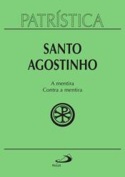 PATRÍSTICA - A MENTIRA / CONTRA A MENTIRA - VOLUME 39