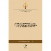 DOCUMENTOS DA IGREJA 53 - NORMAS COMPLEMENTARES À CONSTITUIÇÃO APOSTÓLICA ANGLICANORUM COETIBUS
