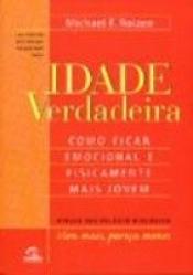 IDADE VERDADEIRA - COMO FICAR EMOCIONAL E FISICAMENTE MAIS JOVEM