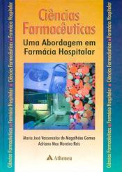 CIENCIAS FARMACEUTICAS - UMA ABORDAGEM EM FARMACIA HOSPITALAR - 1
