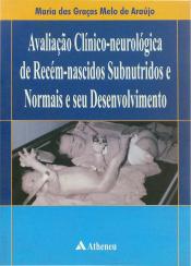 AVALIACAO CLINICO-NEUROLOGIA DE RECEM NASCIDO SUBNUTRIDOS E NORMAIS E SEU D - 1