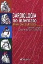 CARDIOLOGIA NO INTERNATO: BASES TEORICO-PRATICAS - 1