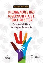 ORGANIZAÇÕES NÃO GOVERNAMENTAIS E TERCEIRO SETOR - CRIAÇÃO DE ONGS E ESTRATÉGIAS DE ATUAÇÃO