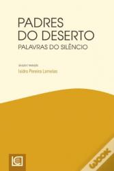 PADRES DO DESERTO - PALAVRAS DO SILÊNCIO