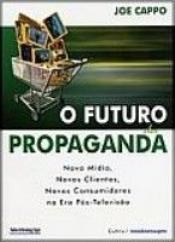 FUTURO DA PROPAGANDA (O)