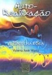 AUTO REALIZACAO - A ESCOLHA E SUA - 1