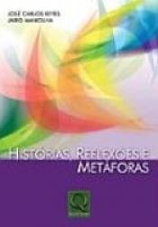HISTORIAS, REFLEXOES E METAFORAS - 1