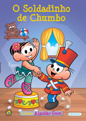 TURMA DA MÔNICA - ALGODÃO DOCE - O SOLDADINHO DE CHUMBO