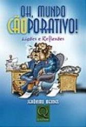 OH, MUNDO CAOPORATIVO! - LICOES E REFLEXOES - 1