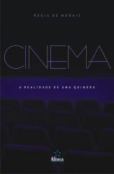 CINEMA: A REALIDADE DE UMA QUIMERA - 1