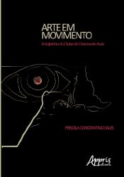 ARTE EM MOVIMENTO: A TRAJETÓRIA DO CLUBE DE CINEMA DE ASSIS