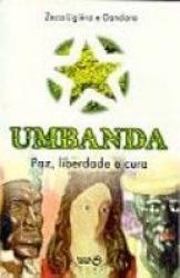 UMBANDA - PAZ LIBERDADE E CURA