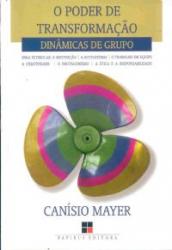 PODER DE TRANSFORMACAO, O - DINAMICAS DE GRUPO