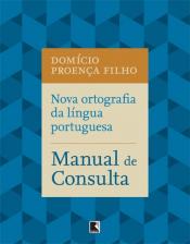 NOVA ORTOGRAFIA DA LÍNGUA PORTUGUESA: GUIA PRÁTICO
