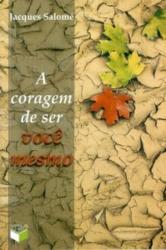 CORAGEM DE SER, A