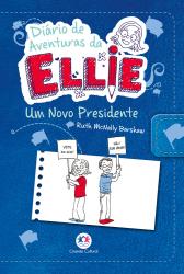 DIÁRIO DE AVENTURAS DA ELLIE - UM NOVO PRESIDENTE - LIVRO 6