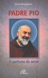 PADRE PIO - O PERFUME DO AMOR