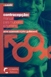 CONTRACEPCAO - MANUAL PARA MULHERES E HOMENS