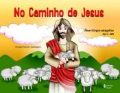 NO CAMINHO DE JESUS - ALBÚM LÍTURGICO CATEQUÉTICO ANO C 2003