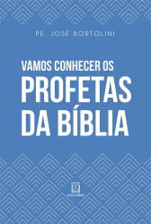 VAMOS CONHECER OS PROFETAS DA BÍBLIA