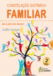 CONSTELAÇÃO SISTÊMICA FAMILIAR - AS LEIS DO AMOR