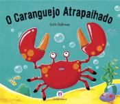 O CARANGUEJO ATRAPALHADO