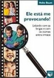 ELE ESTA ME PROVOCANDO - LIDANDO COM AS BRIGAS E COM..
