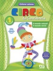 CIRCO DA CONVIVÊNCIA - O MUNDO NATURAL E O MUNDO SOCIAL - VOL. 1