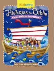 HISTÓRIAS DA BÍBLIA - JESUS ACALMA A TEMPESTADE