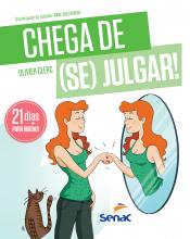 CHEGA DE (SE) JULGAR
