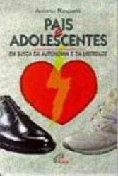 PAIS E ADOLESCENTES - EM BUSCA DA AUTONOMIA E DA LIBERDADE - 2ª