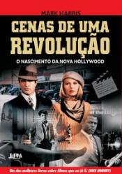 CENAS DE UMA REVOLUÇÃO - O NASCIMENTO DA NOVA HOLLYWOOD