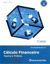 CALCULO FINANCEIRO - TEORIA E PRATICA