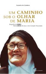 UM CAMINHO SOB O OLHAR DE MARIA