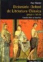DICIONÁRIO OXFORD DE LITERATURA CLÁSSICA - GREGA E LATINA
