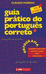 GUIA PRÁTICO DO PORTUGUÊS CORRETO - ORTOGRAFIA - VOL. 1 - Vol. 336