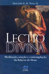 LECTIO DIVINA - MEDITACAO, ORACAO E CONTEMPLACAO DA ...