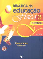 DIDATICA DA EDUCACAO FISICA 3 - FUTEBOL
