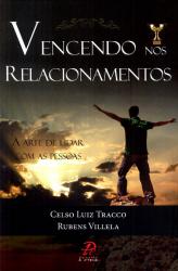 VENCENDO NOS RELACIONAMENTOS - A ARTE DE LIDAR COM AS PESSOAS