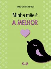 MINHA MÃE E A MELHOR!