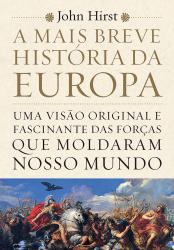 A MAIS BREVE HISTÓRIA DA EUROPA